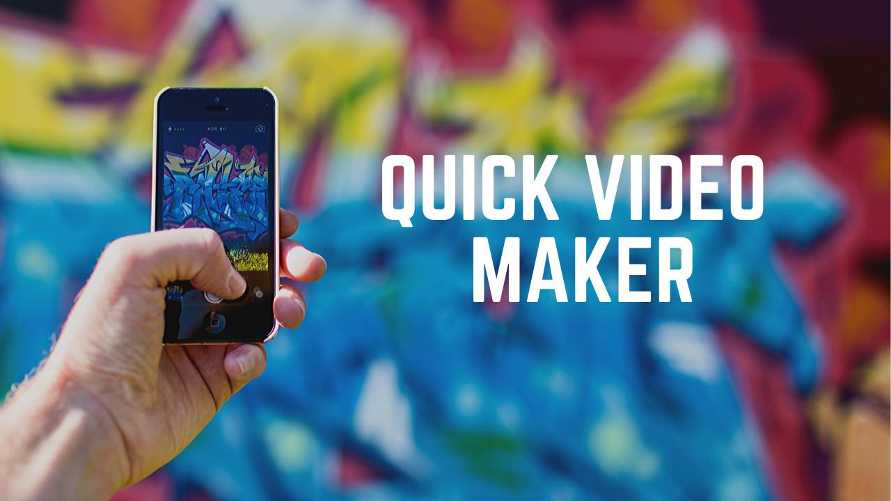 quick video maker